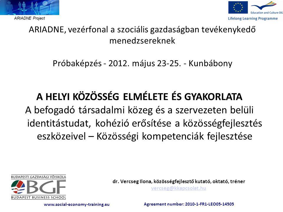 ARIADNE Project Agreement number: 2010-1-FR1-LEO05-14505 www.social-economy-training.eu Agreement number: 2010-1-FR1-LEO05-14505 www.social-economy-training.eu Mi az, amin változtatni kellene és hogyan.