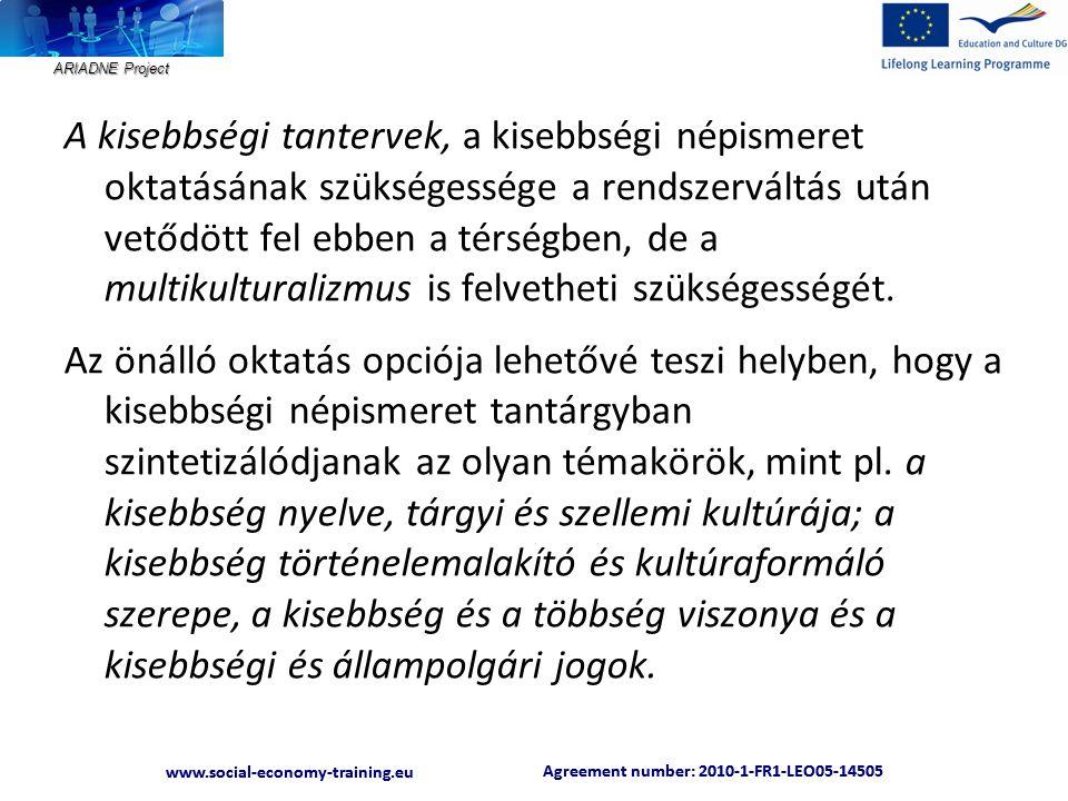 ARIADNE Project Agreement number: 2010-1-FR1-LEO05-14505 www.social-economy-training.eu Agreement number: 2010-1-FR1-LEO05-14505 www.social-economy-training.eu Page 28 Az Európai Bizottság támogatást nyújtott ennek a projektnek a költségeihez.
