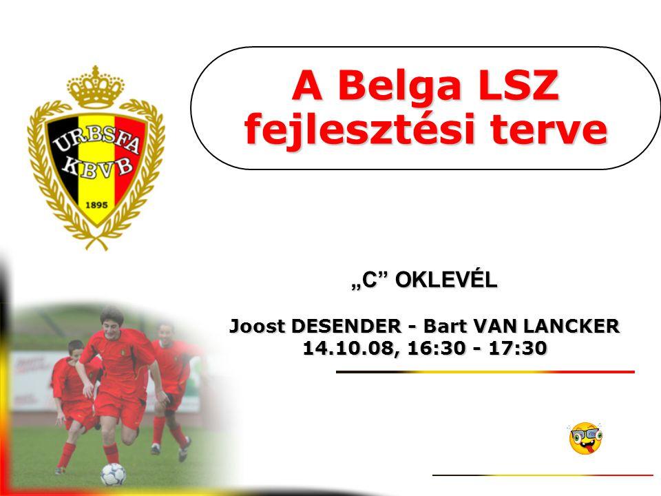 """A Belga LSZ fejlesztési terve """"C OKLEVÉL Joost DESENDER - Bart VAN LANCKER 14.10.08, 16:30 - 17:30"""