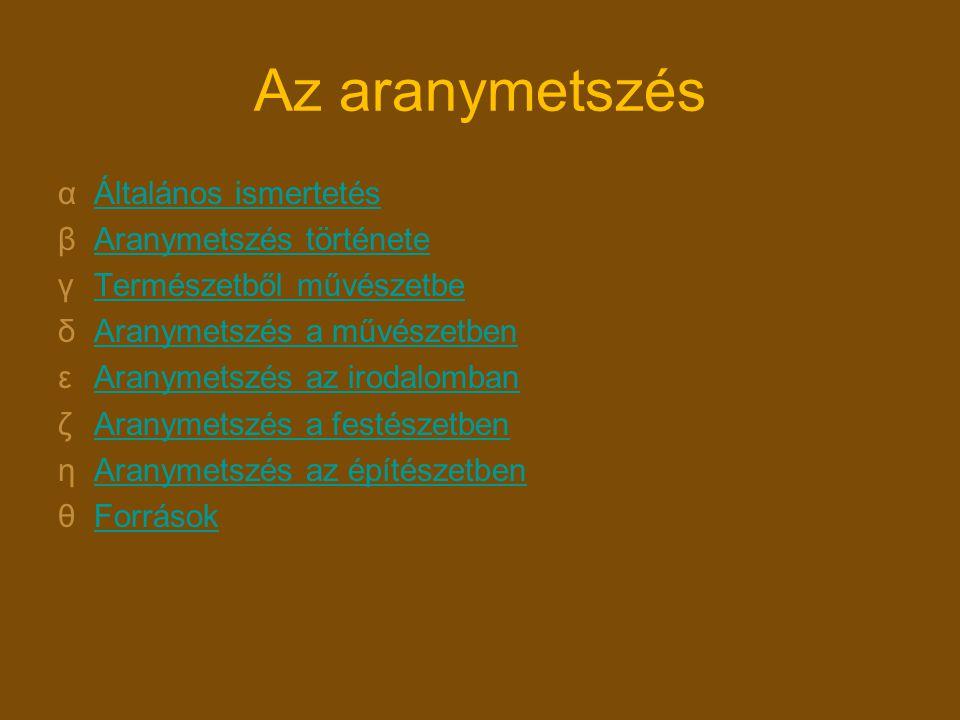 Aranymetszés általános ismertetése Az aranymetszést esztétikai értékeket hordozó tökéletes arányként tartjuk számon.