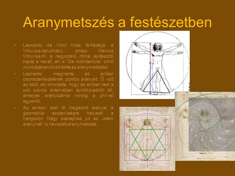 Aranymetszés a festészetben Leonardo da Vinci híres férfialakja, a Vitruvius-tanulmány, amely Marcus Vitruviusról, a nagyszerű római építészről kapta