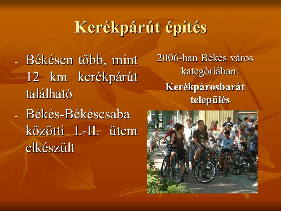 Kerékpárút építés 2006-ban Békés város kategóriában: Kerékpárosbarát település - Békésen több, mint 12 km kerékpárút található - Békés-Békéscsaba közö