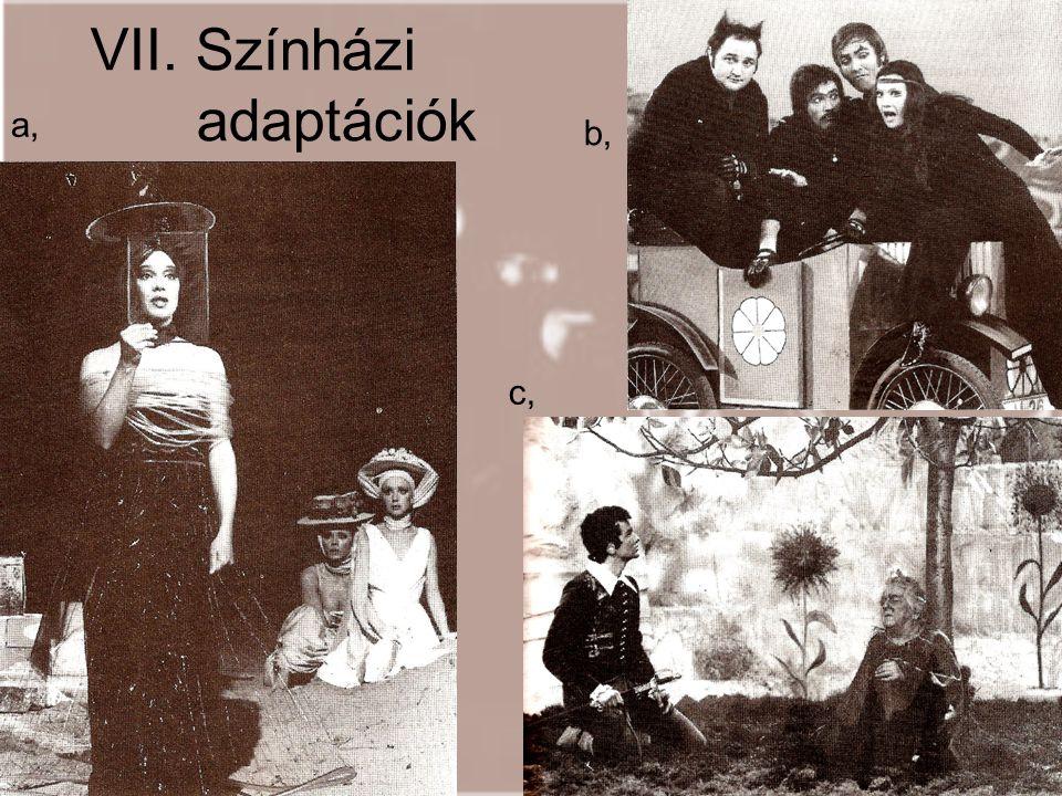 VII. Színházi adaptációk a, b, c,