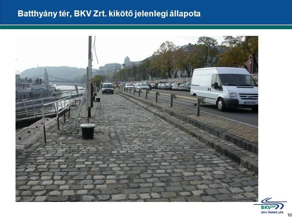 10 Batthyány tér, BKV Zrt. kikötő jelenlegi állapota