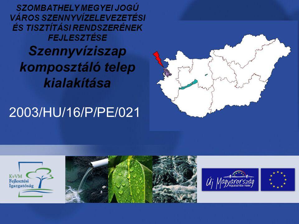 2003/HU/16/P/PE/021 – Szennyvíziszap komposztáló telep kialakítása A projekt megvalósítása A támogatási szerződés megkötése, szerződéskötési feladatok A projekt megvalósításának feladatai A közbeszerzési eljárás fázisai A feladatok kivitelezése A pénzügyi megvalósítás Monitoring – ellenőrzés – értékelés A projekt lezárása