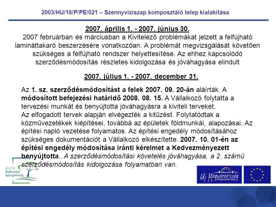 2003/HU/16/P/PE/021 – Szennyvíziszap komposztáló telep kialakítása 2007.