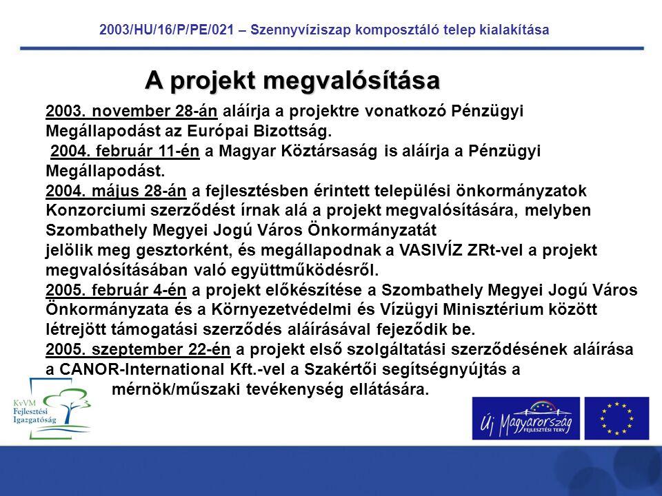 2003/HU/16/P/PE/021 – Szennyvíziszap komposztáló telep kialakítása 2003.
