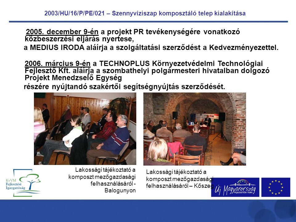 2003/HU/16/P/PE/021 – Szennyvíziszap komposztáló telep kialakítása 2005.