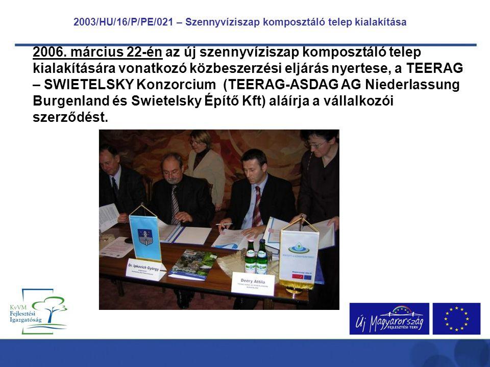 2003/HU/16/P/PE/021 – Szennyvíziszap komposztáló telep kialakítása 2006.