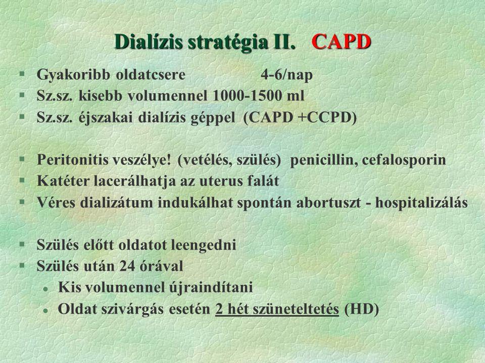 Dialízis stratégia II.CAPD §Gyakoribb oldatcsere 4-6/nap §Sz.sz.