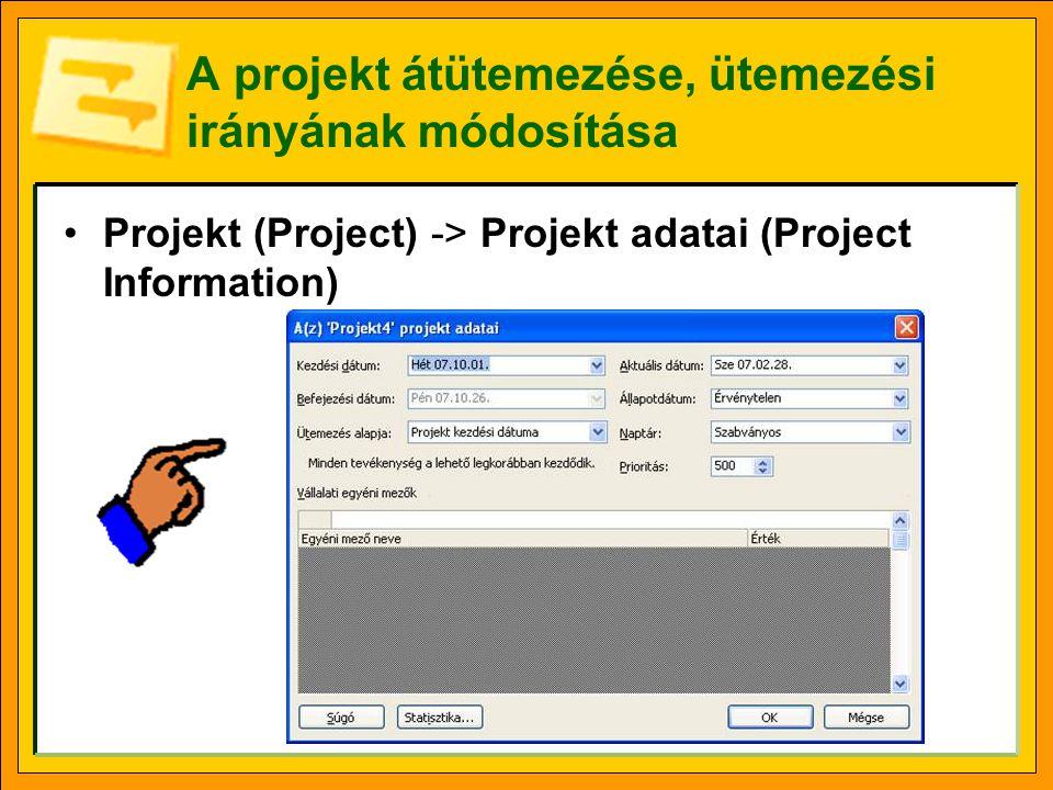 A projekt átütemezése, ütemezési irányának módosítása Projekt (Project) -> Projekt adatai (Project Information)