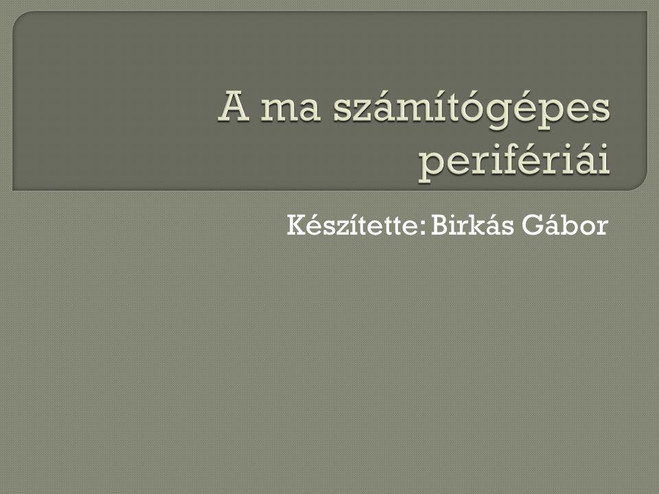Készítette: Birkás Gábor