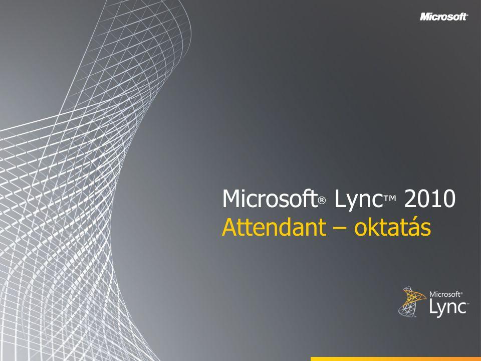 Microsoft ® Lync ™ 2010 Attendant – oktatás