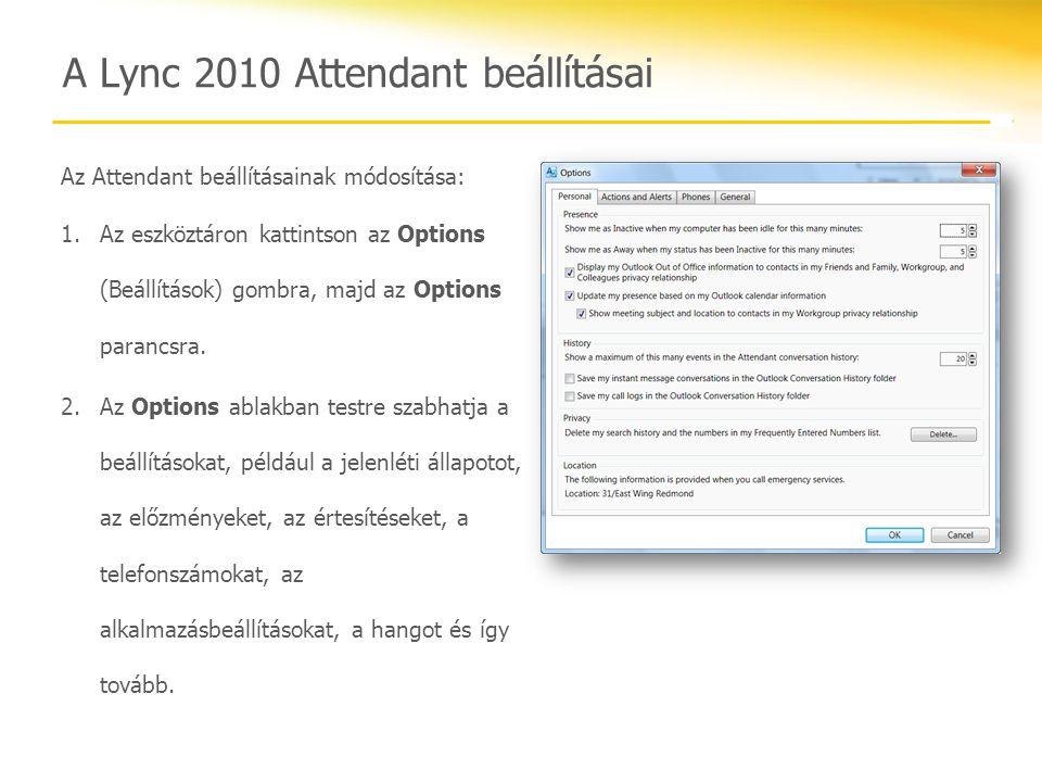 A Lync 2010 Attendant beállításai Az Attendant beállításainak módosítása: 1.Az eszköztáron kattintson az Options (Beállítások) gombra, majd az Options