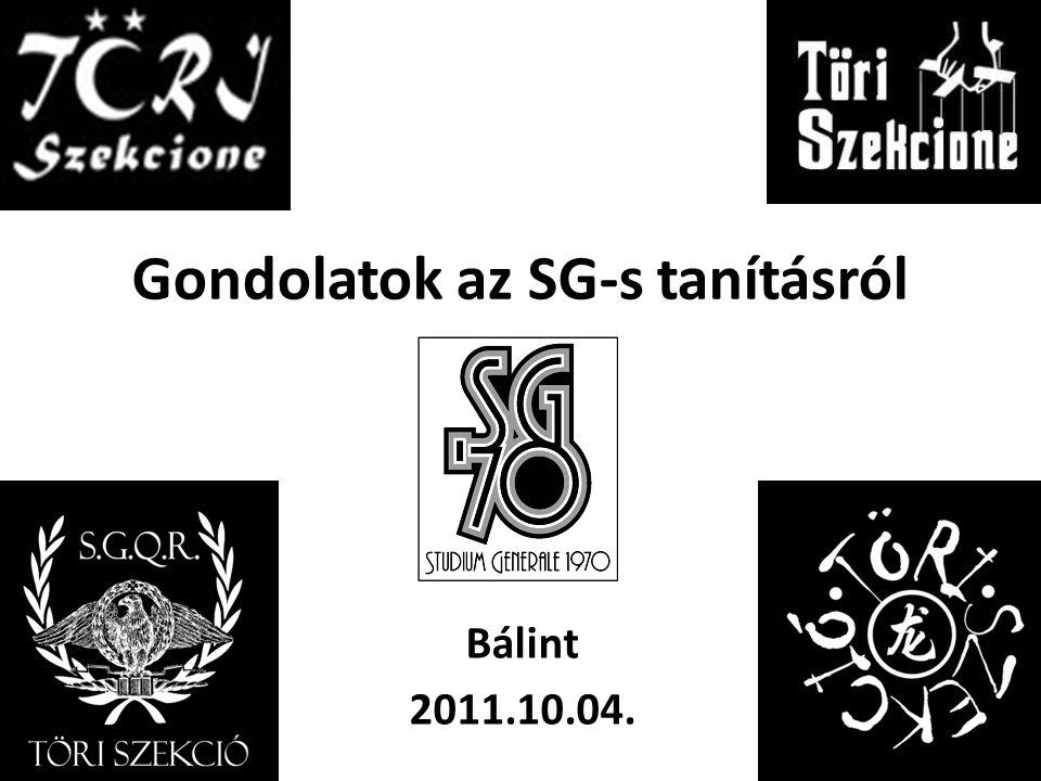 Gondolatok az SG-s tanításról Bálint 2011.10.04.