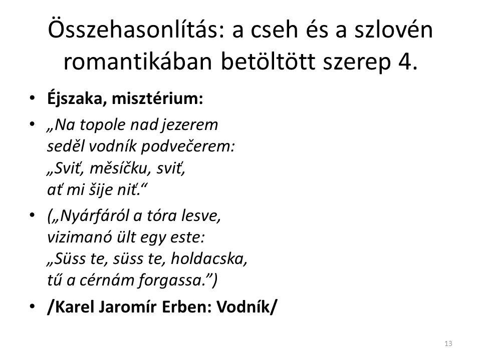 Összehasonlítás: a cseh és a szlovén romantikában betöltött szerep 4.