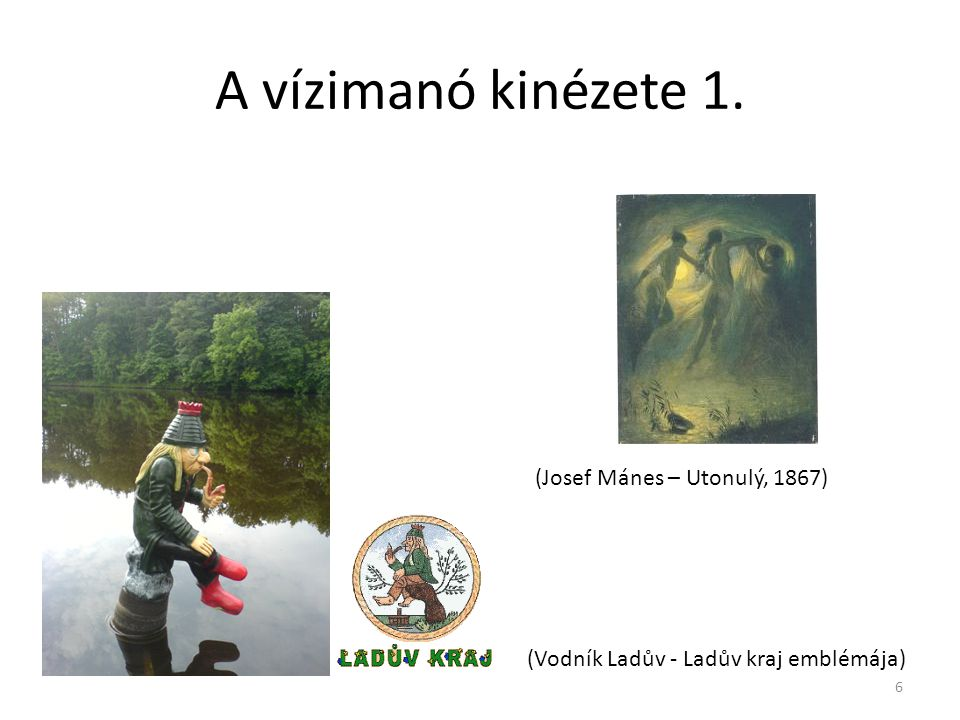 A vízimanó kinézete 1. (Vodník Ladův - Ladův kraj emblémája) (Josef Mánes – Utonulý, 1867) 6