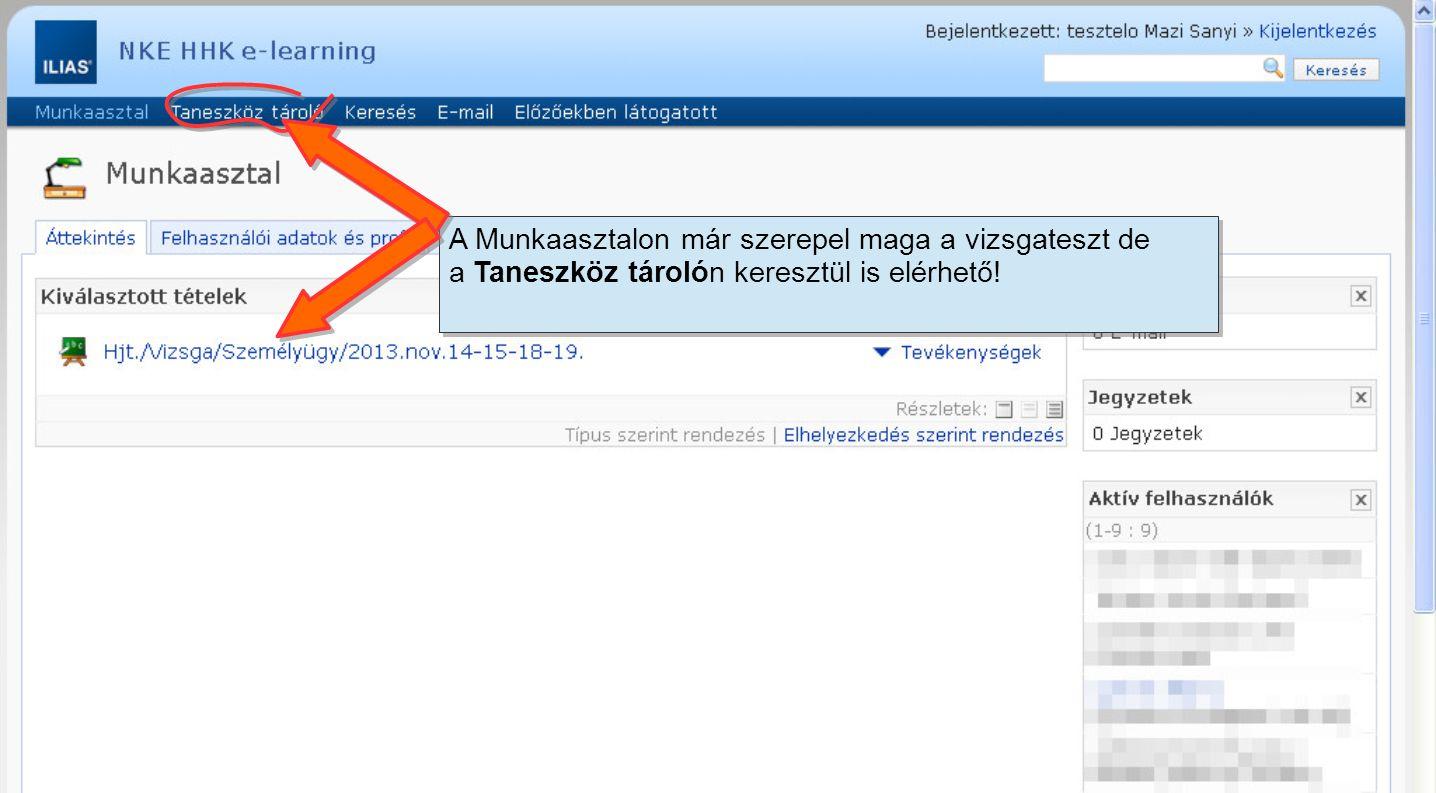 A Taneszköz tárolóban lefelé görgetve az oldalt, megkeressük a Kurzusokban az Hjt./Vizsga/Személyügy/2013.nov.14-15-18-19.-t.