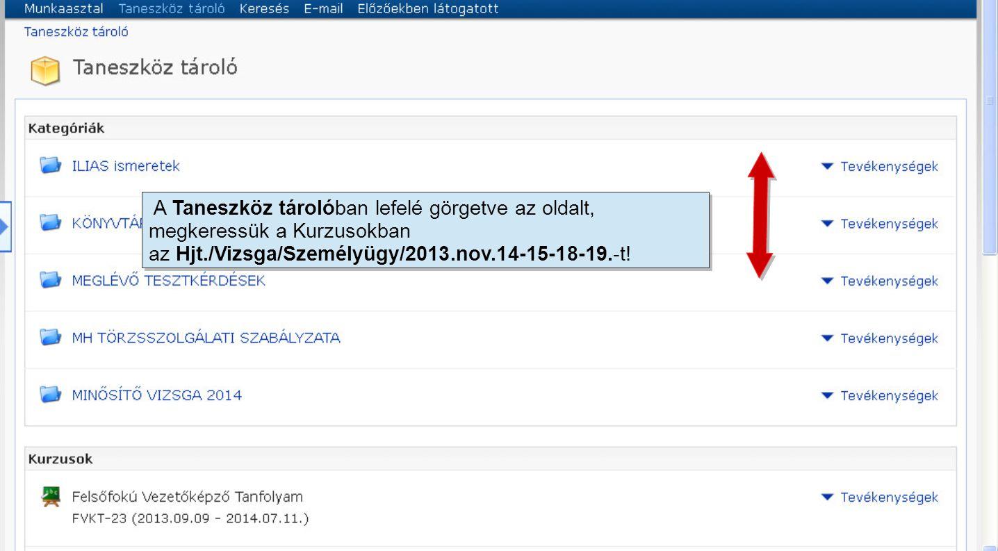 Az Hjt./Vizsga/Személyügy/2013.nov.14-15-18-19.-re kattintva eljutunk a próba- és vizsgateszt kérdésekhez.