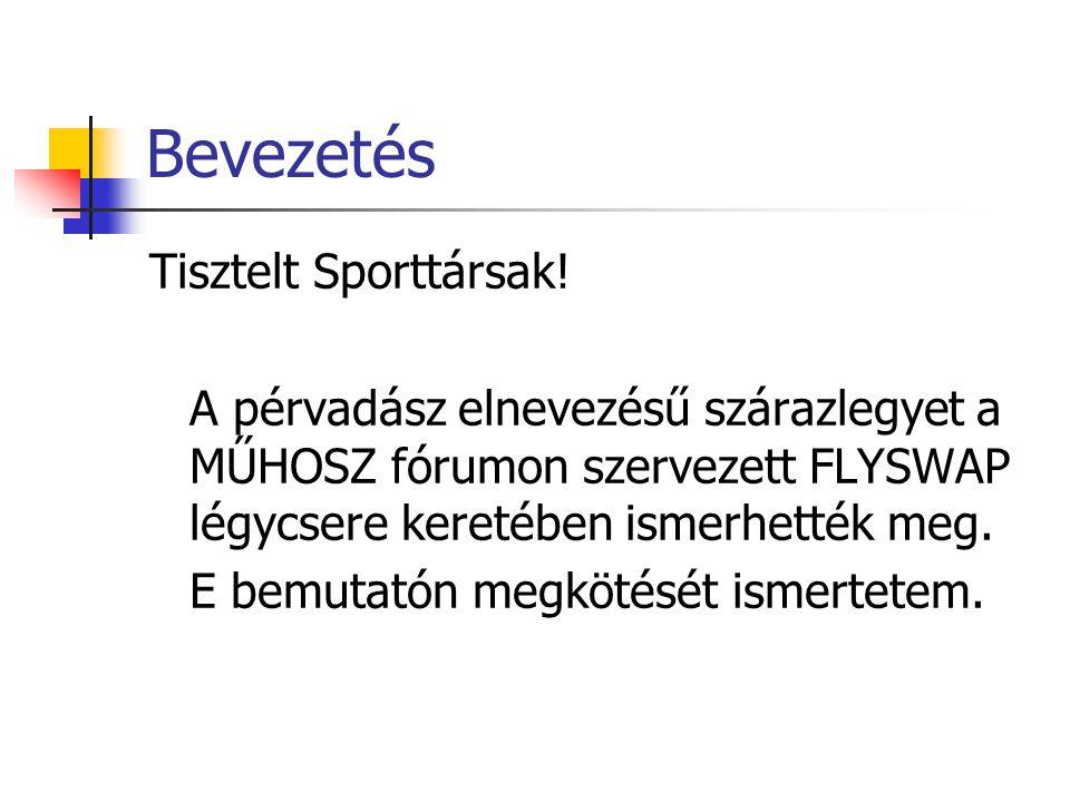 Bevezetés Tisztelt Sporttársak.