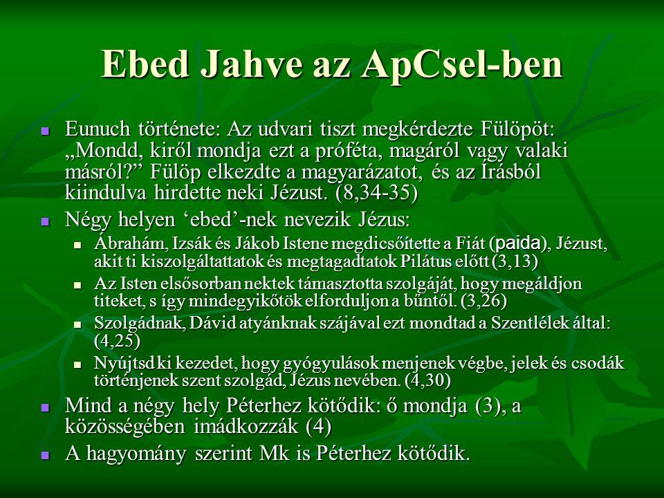 """Ebed Jahve az ApCsel-ben Eunuch története: Az udvari tiszt megkérdezte Fülöpöt: """"Mondd, kiről mondja ezt a próféta, magáról vagy valaki másról? Fülöp elkezdte a magyarázatot, és az Írásból kiindulva hirdette neki Jézust."""