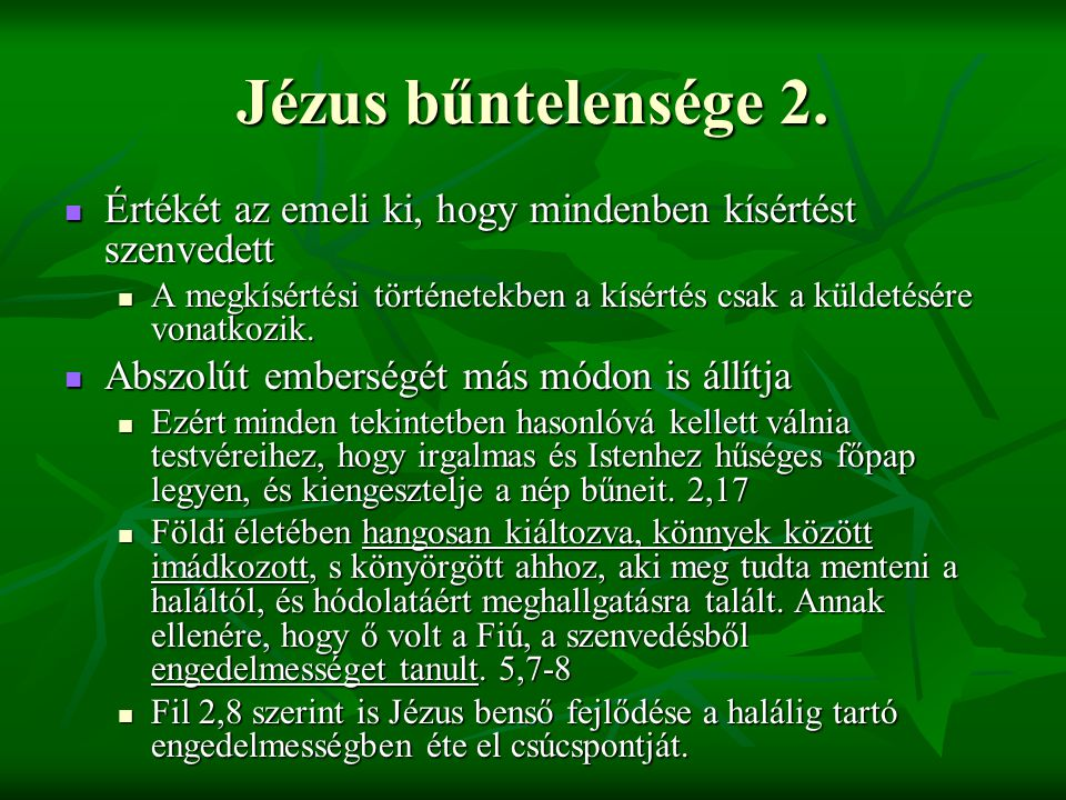 Jézus bűntelensége 2. Értékét az emeli ki, hogy mindenben kísértést szenvedett Értékét az emeli ki, hogy mindenben kísértést szenvedett A megkísértési