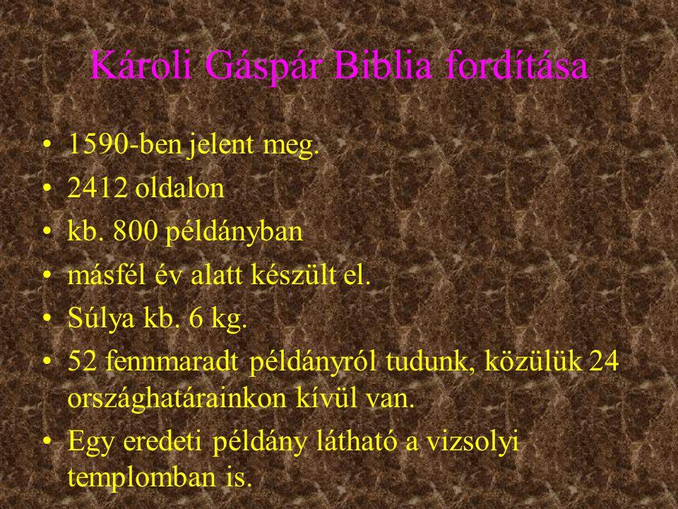 Károli Gáspár Biblia fordítása 1590-ben jelent meg.