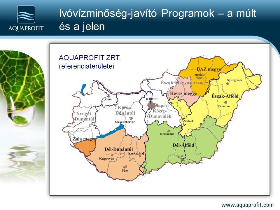 Ivóvízminőség-javító Programok – a múlt és a jelen AQUAPROFIT ZRT. referenciaterületei