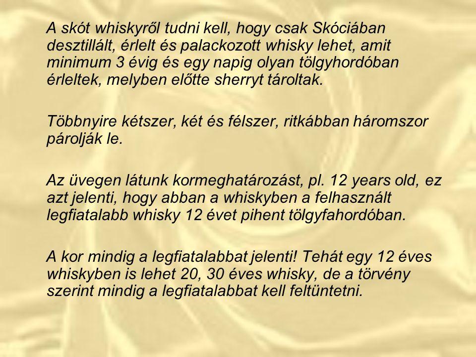 """A skót whisky: A whisky szó egy ősi gaelic kifejezésből ered. (Nem illik összekeverni a whiskey-vel, erre a skótok igen érzékenyek.) Az """"uisge"""" a """"uis"""