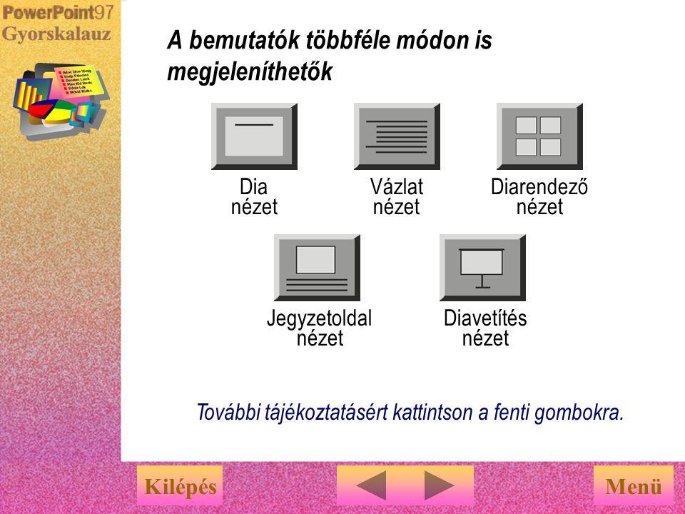 A képernyő alsó felén látható Nézet gombokra kattintva könnyen válthat a bemutató megjelenítésére szolgáló nézetek között. A bemutatók többféle módon