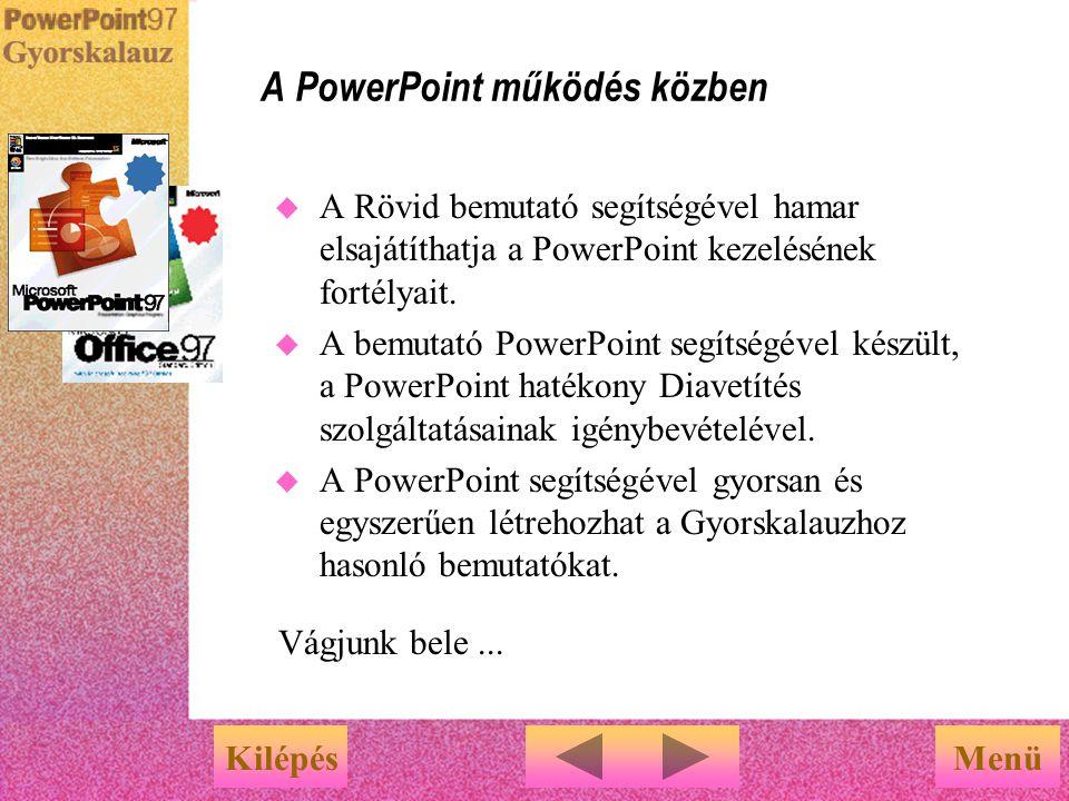 Indítás Microsoft PowerPoint 97 Gyorskalauz Kilépés