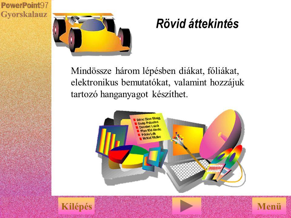 Rövid áttekintés A PowerPoint alapjai A szövegmezők kiválasztásával eldöntheti, hol kezdődjön a bemutató. PowerPoint Gyorskalauz Kilépés Termékkalauz