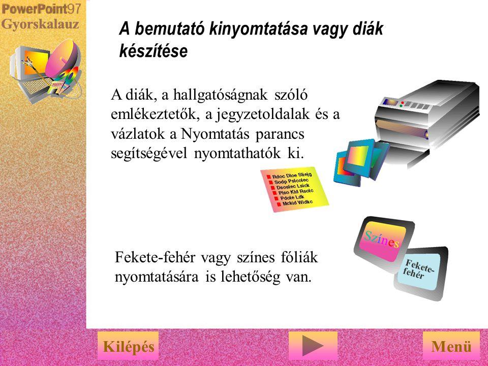 Különféle formátumú bemutatók létrehozása A PowerPoint bemutatók többféleképpen is lejátszhatók. Melyik lehetőségről szeretne többet megtudni? A bemut