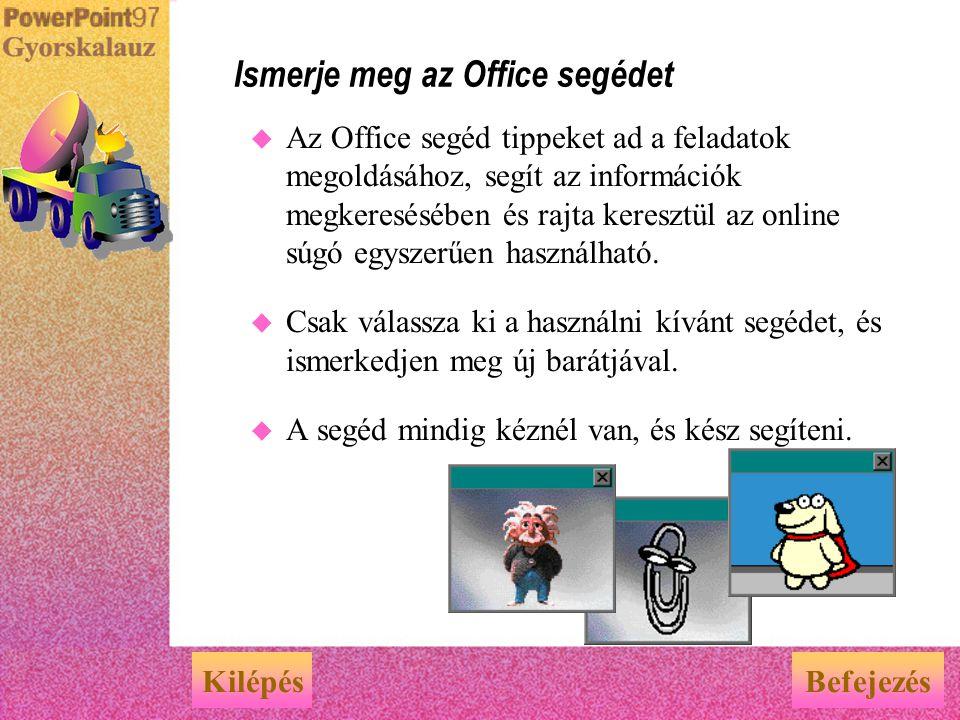 u A PowerPoint Központ a gyakorlati tanácsok, tippek és trükkök széles skáláját tartalmazza, segítségével könnyen megtalálhatók a CD- lemezen és a Web