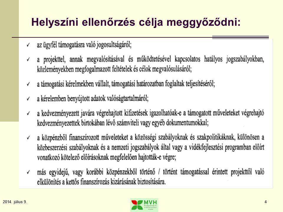2014. július 9.4 4 Helyszíni ellenőrzés célja meggyőződni: