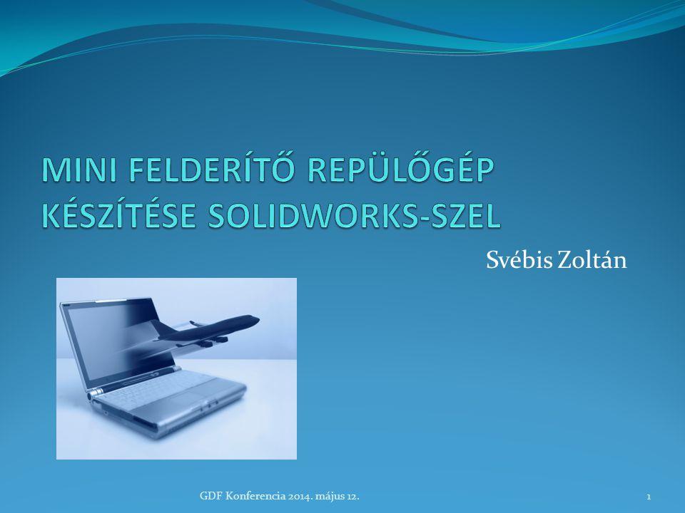 Svébis Zoltán 1GDF Konferencia 2014. május 12.