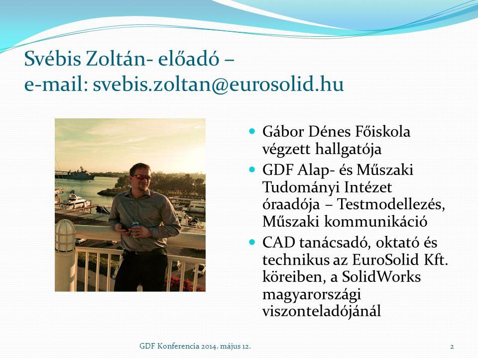 Svébis Zoltán- előadó – e-mail: svebis.zoltan@eurosolid.hu Gábor Dénes Főiskola végzett hallgatója GDF Alap- és Műszaki Tudományi Intézet óraadója – T