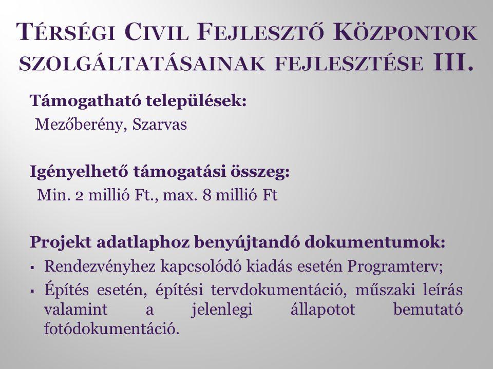 Támogatható települések: Mezőberény, Szarvas Igényelhető támogatási összeg: Min.