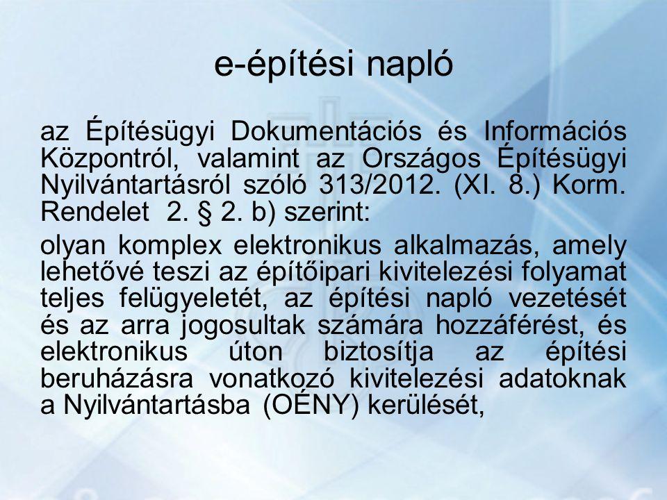 e-építési napló az Építésügyi Dokumentációs és Információs Központról, valamint az Országos Építésügyi Nyilvántartásról szóló 313/2012. (XI. 8.) Korm.