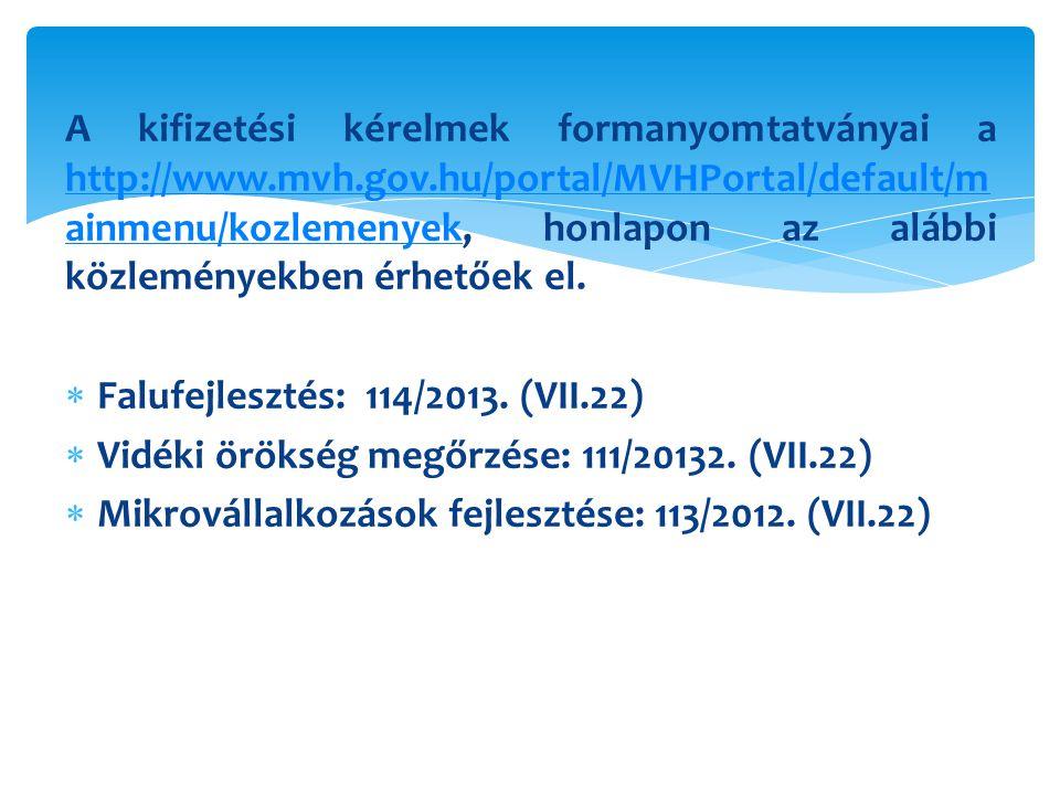 A kifizetési kérelmek formanyomtatványai a http://www.mvh.gov.hu/portal/MVHPortal/default/m ainmenu/kozlemenyek, honlapon az alábbi közleményekben érhetőek el.