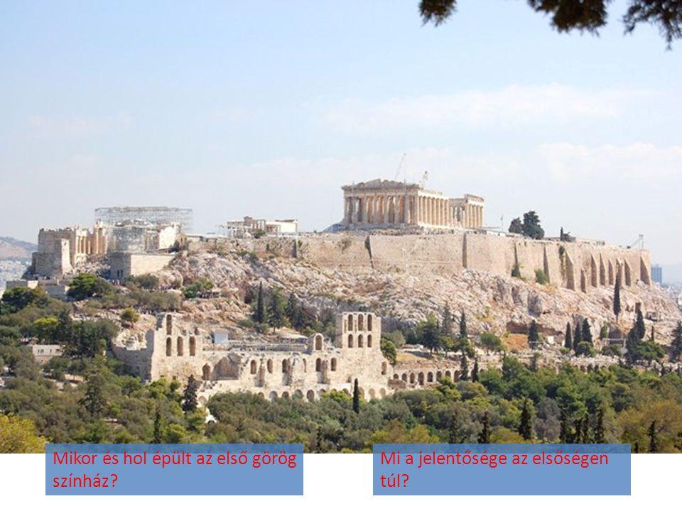 Mikor és hol épült az első görög színház? Mi a jelentősége az elsőségen túl?
