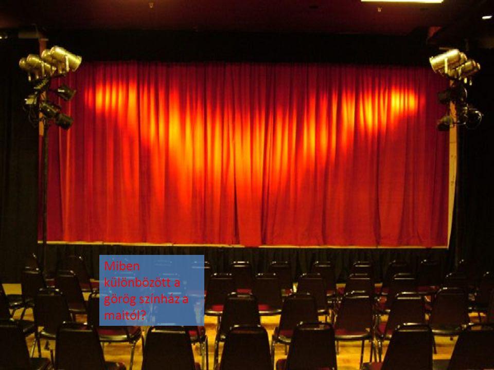 Miben különbözött a görög színház a maitól?