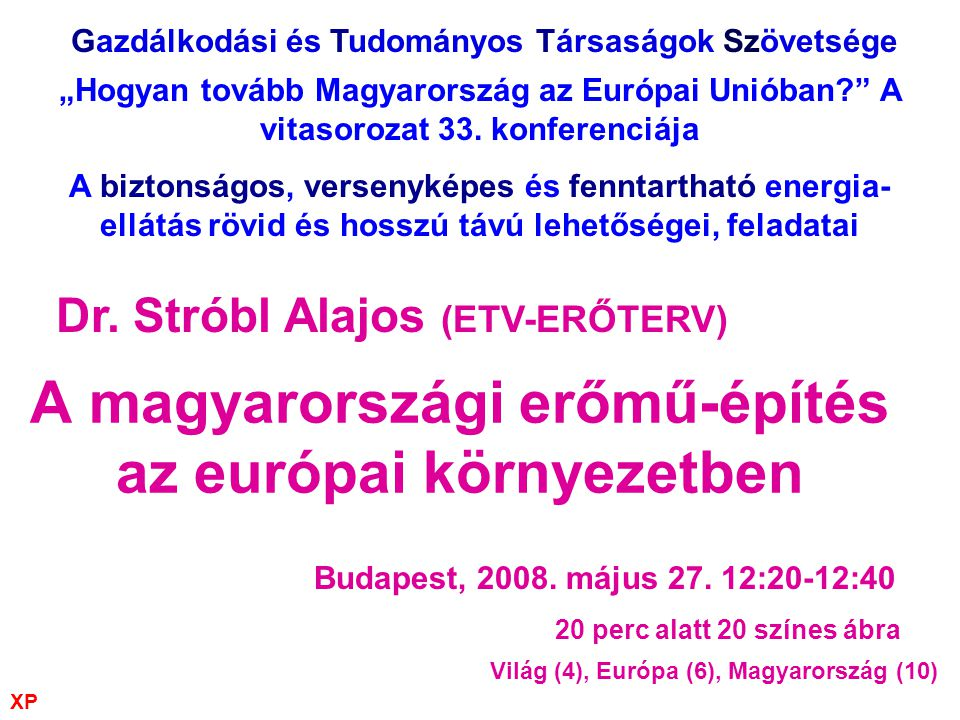 A magyarországi erőmű-építés az európai környezetben Budapest, 2008.