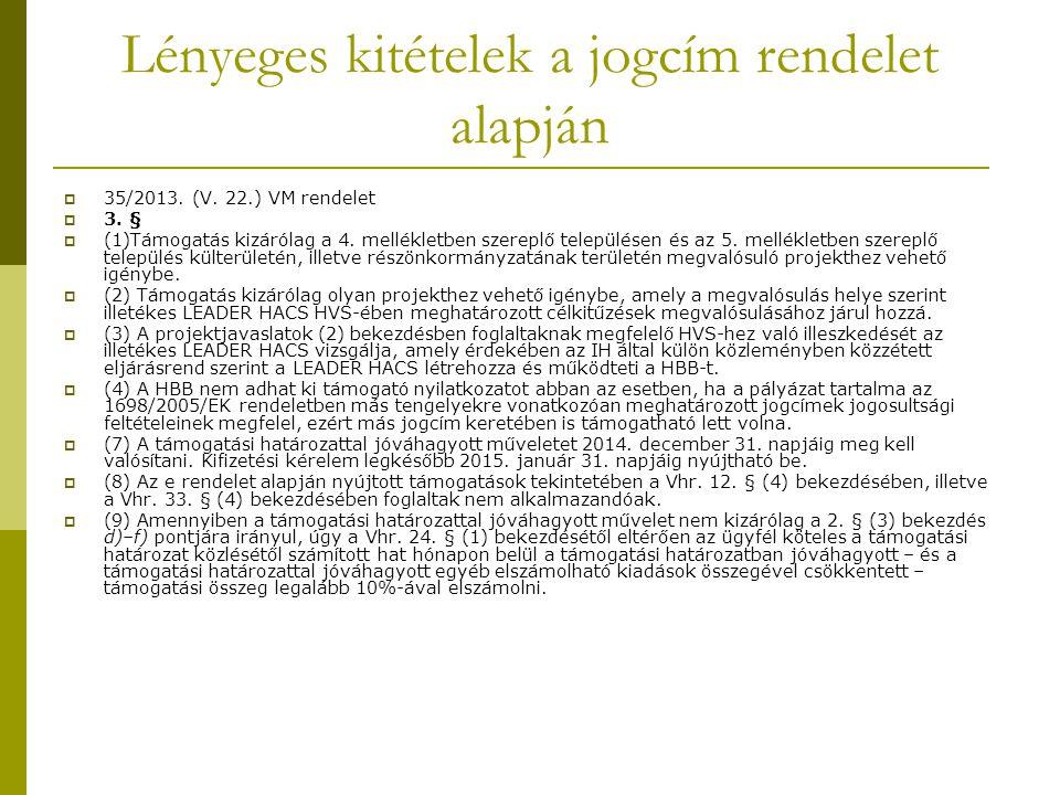 Lényeges kitételek a jogcím rendelet alapján  35/2013.