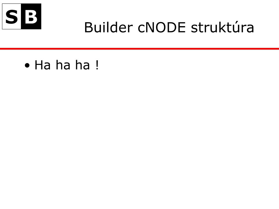 SB Builder cNODE struktúra Ha ha ha !