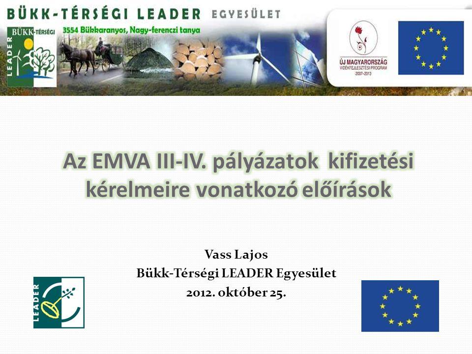 Vass Lajos Bükk-Térségi LEADER Egyesület 2012. október 25.