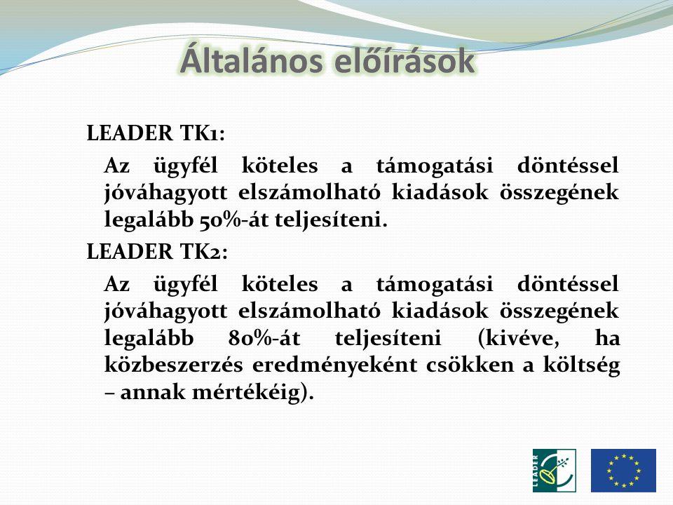 LEADER TK1: Az ügyfél köteles a támogatási döntéssel jóváhagyott elszámolható kiadások összegének legalább 50%-át teljesíteni.