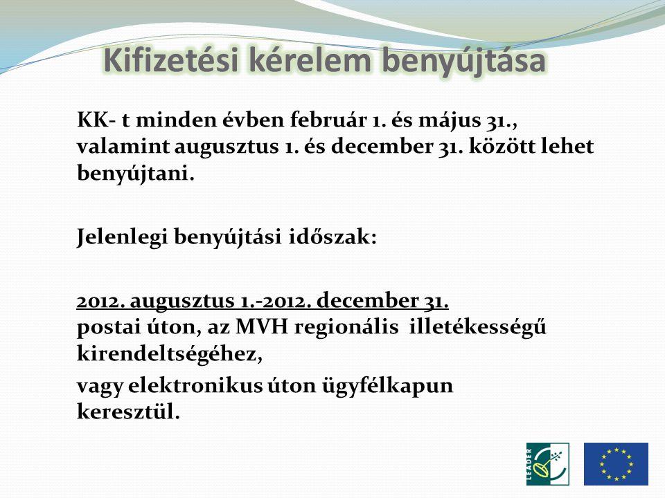 KK- t minden évben február 1. és május 31., valamint augusztus 1.