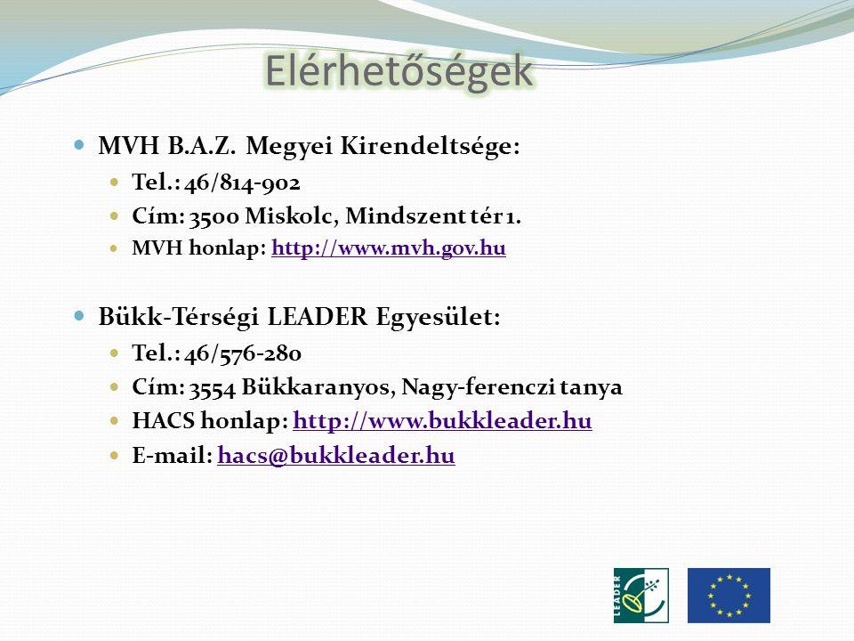 MVH B.A.Z. Megyei Kirendeltsége: Tel.: 46/814-902 Cím: 3500 Miskolc, Mindszent tér 1.