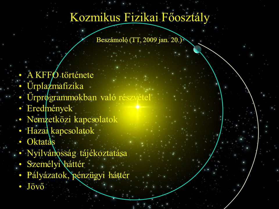 Kozmikus Fizikai Főosztály Beszámoló (TT, 2009 jan.